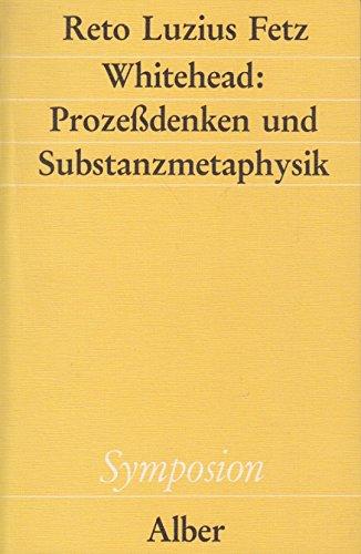 9783495474655: Whitehead: Prozessdenken und Substanzmetaphysik (Symposion)