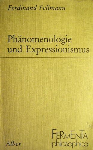 9783495475058: Phänomenologie und Expressionismus. ( Fermenta philosophica) .