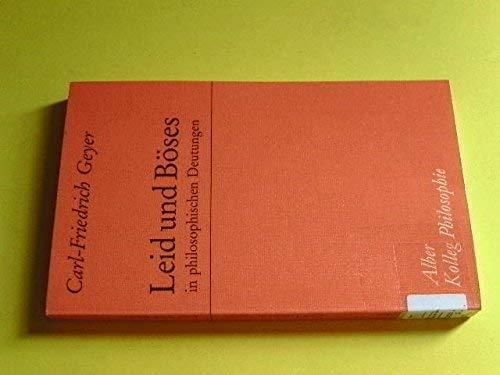 9783495475164: Leid und B�ses in philosophischen Deutungen (Kolleg Philosophie)