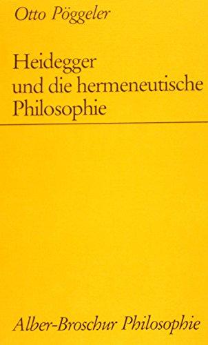 9783495475324: Heidegger und die hermeneutische Philosophie (Alber-Broschur Philosophie)