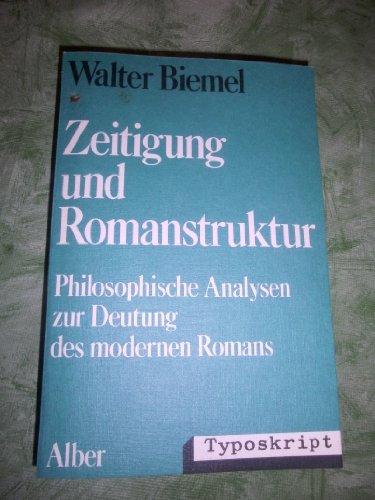 9783495475485: Zeitigung und Romanstruktur: Philosophische Analysen zur Deutung des modernen Romans