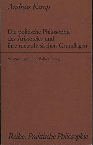 Die politische Philosophie des Aristoteles und ihre: Kamp, Andreas