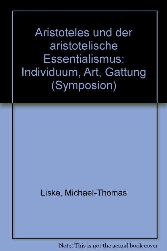 9783495475867: Aristoteles und der aristotelische Essentialismus: Individuum, Art, Gattung (Symposion) (German Edition)