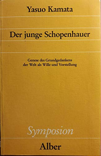9783495476291: Der junge Schopenhauer: Genese des Grundgedankens der Welt als Wille und Vorstellung (Symposion)