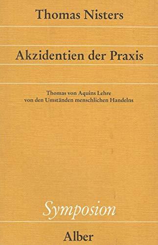 Akzidentien der Praxis. Thomas von Aquins Lehre: Thomas von Aquin.-