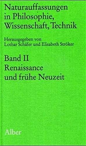 9783495477724: Naturauffassungen II in Philosophie, Wissenschaft, Technik: Renaissance und frühe Neuzeit