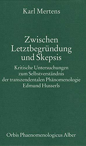 Zwischen Letztbegrundung und Skepsis: Kritische Untersuchungen zum Selbstverstandnis der ...