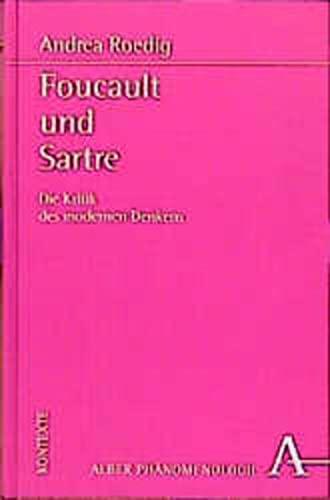 9783495478608: Foucault und Sartre: Die Kritik des modernen Denkens (Phänomenologie)