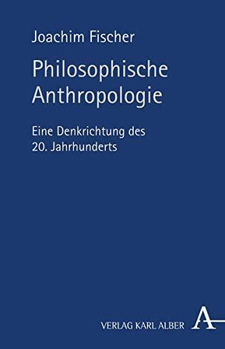 9783495479094: Philosophische Anthropologie, eine Denkrichtung des 20. Jahrhunderts.