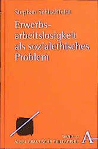 9783495479544: Erwerbsarbeitslosigkeit als sozialethisches Problem [Paperback] by Schlothfel...