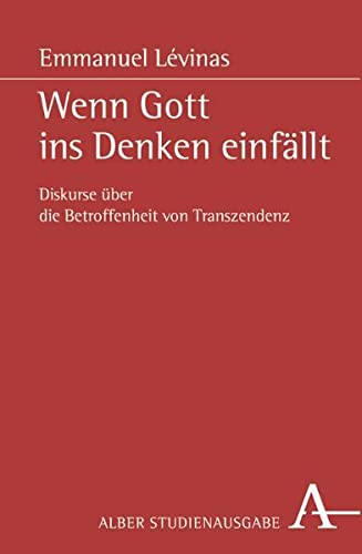 9783495479599: Wenn Gott ins Denken einfällt. Studienausgabe. Diskurse über die Betroffenheit von Transzendenz.