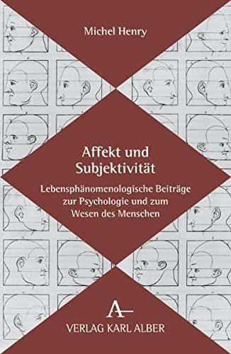 9783495480991: Affekt und Subjektivität: Lebensphänomenologische Beiträge zur Psychologie und zum Wesen des Menschen