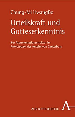 Urteilskraft und Gotteserkenntnis: Zur Argumentationsstruktur im Monologion des Anselm von ...