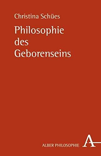 9783495482896: Philosophie des Geborenseins