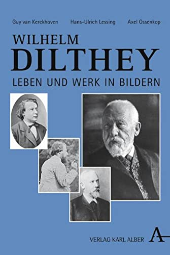 9783495483053: Wilhelm Dilthey: Leben und Werk in Bildern