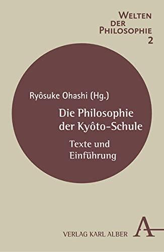 9783495483169: Die Philosophie der Kyôto-Schule: Texte und Einführung