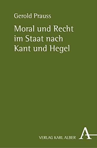 9783495483206: Moral und Recht im Staat nach Kant und Hegel