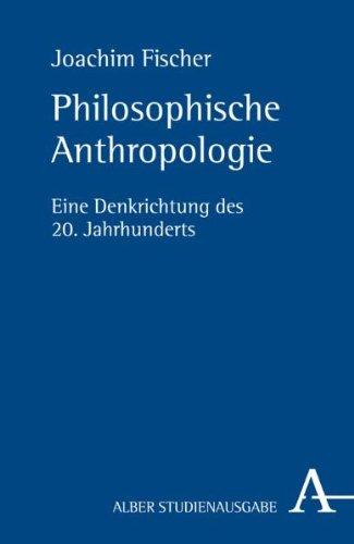 9783495483695: Philosophische Anthropologie: Eine Denkrichtung des 20. Jahrhunderts