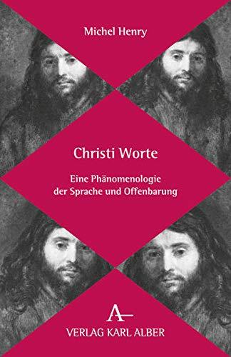 9783495483961: Christi Worte: Eine Phänomenologie der Sprache und Offenbarung
