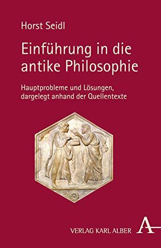 Einführung in die antike Philosophie (9783495484074) by [???]