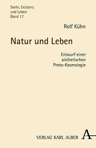 9783495484562: Natur und Leben: Entwurf einer aisthetischen Proto-Kosmologie