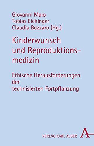 9783495485392: Kinderwunsch und Reproduktionsmedizin: Ethische Herausforderungen der technisierten Fortpflanzung