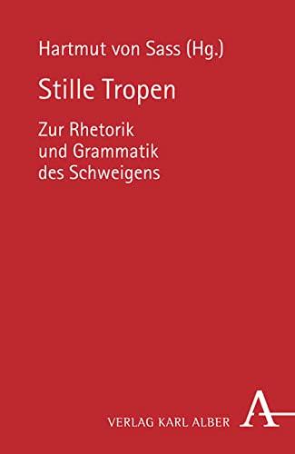 9783495485699: Stille Tropen: Zur Rhetorik und Grammatik des Schweigens