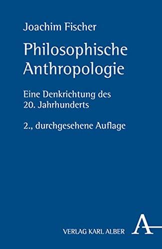 9783495485781: Philosophische Anthropologie: Eine Denkrichtung des 20. Jahrhunderts