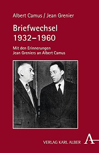 Briefwechsel 1932-1960: Albert Camus
