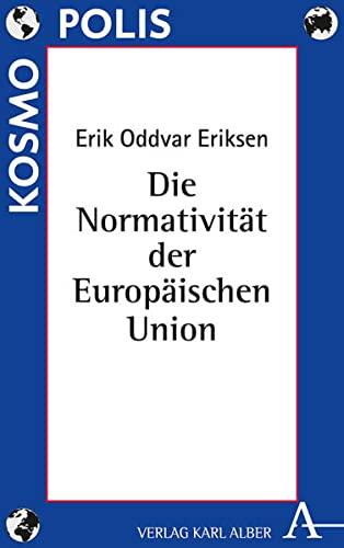 9783495486467: Die Normativität der Europäischen Union