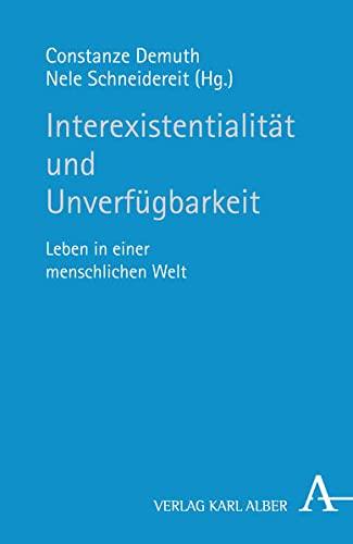 Interexistentialität und Unverfügbarkeit: Leben in einer menschlichen Welt (Paperback)