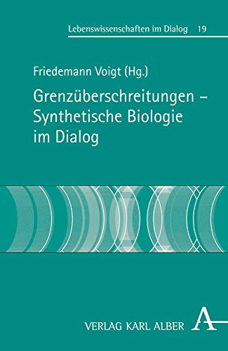 9783495487266: Grenzüberschreitungen - Synthetische Biologie im Dialog