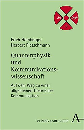 9783495487273: Quantenphysik und Kommunikationswissenschaft