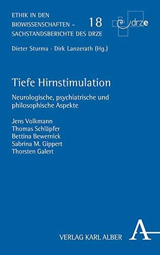 9783495487624: Tiefe Hirnstimulation: Neurologische, psychiatrische und philosophische Aspekte