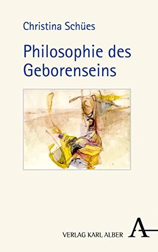 9783495488423: Philosophie des Geborenseins