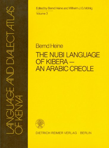 9783496001898: The Nubi Language of Kibera-an Arabic Creole: Grammatical Sketch and Vocabulary (Language and Dialect Atlas of Kenya)