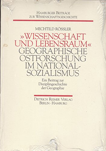 9783496003946: Wissenschaft und Lebensraum: Geographische Ostforschung im Nationalsozialismus (Hamburger Beiträge zur Wissenschaftsgeschichte)