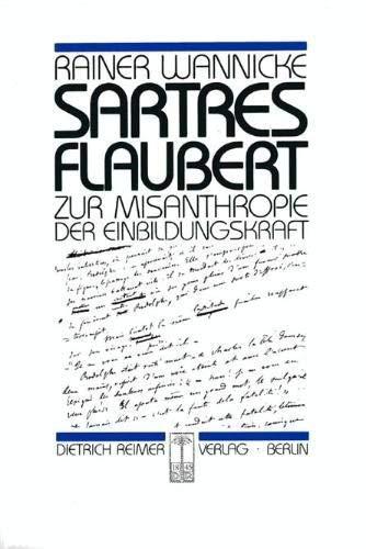 9783496003953: Sartres Flaubert: Zur Misanthropie der Einbildungskraft (Reihe Historische Anthropologie) (German Edition)