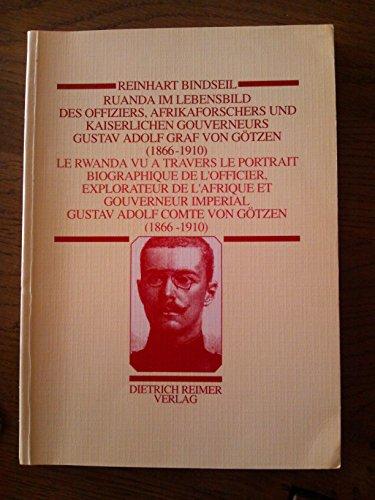 Ruanda im Spiegel des Lebensbildes des Offiziers, Afrikaforschers und Kaiserlicher Gouverneurs ...