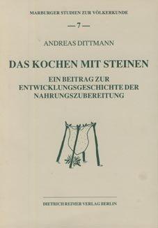 9783496004905: Das Kochen mit Steinen: Ein Beitrag zur Entwicklungsgeschichte der Nahrungszubereitung (Marburger Studien zur Völkerkunde)