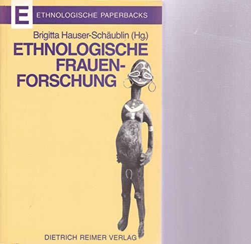 9783496004929: Ethnologische Frauenforschung: Ansätze, Methoden, Resultate (Ethnologische Paperbacks) (German Edition)