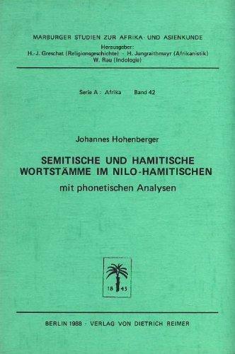 Semitische und hamitische Wortstämme im Nilo-Hamitischen. Mit phonetischen Analysen. [...