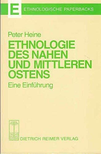 Ethnologie des Nahen und Mittleren Osten. Eine Einführung.: Heine, Peter.