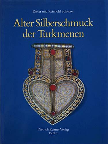 9783496010203: Alter Silberschmuck der Turkmenen. Ein Beitrag zur Erforschung der Symbole in der Kultur der Nomaden Innerasiens