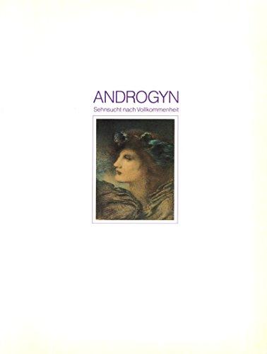 9783496010371: Androgyn. Sehnsucht nach Vollkommenheit