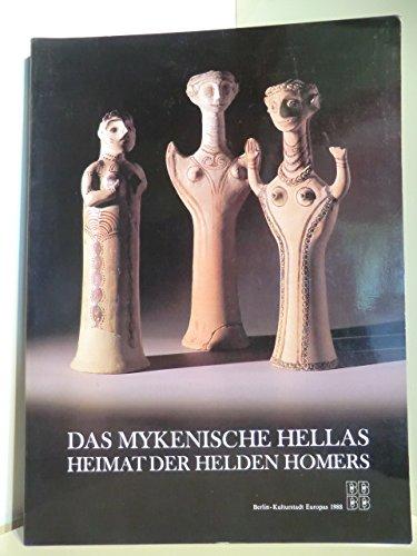 Das mykenische Hellas - Heimat der Helden: Demakopoulou, Katie [Hrsg.]: