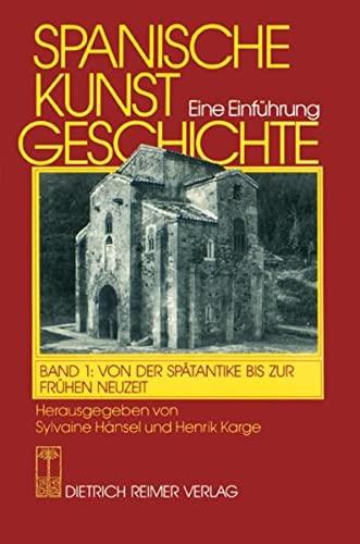 9783496010760: Spanische Kunstgeschichte 1. Von der Spätantike bis zur frühen Neuzeit: Eine Einführung