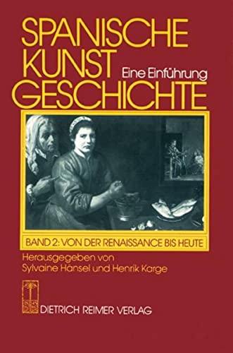 9783496010821: Spanische Kunstgeschichte 2. Von der Renaissance bis Heute: Eine Einführung