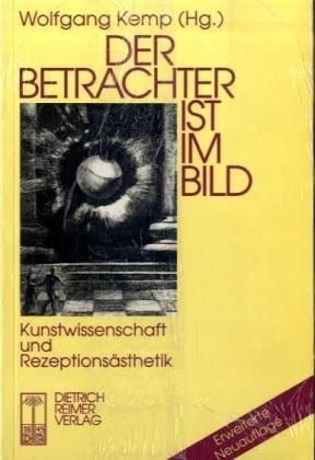 9783496010883: Der Betrachter ist im Bild: Kunstwissenschaft und Rezeptionsasthetik (German Edition)