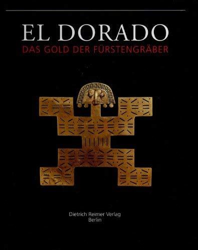 9783496011149: El Dorado: Das Gold der Furstengraber (Abteilung Amerikanische Archaologie) (German Edition)